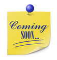 coming soon paper message on white background vector image