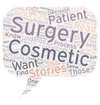 Cosmetic Surgery Patient Stories Why You Should vector image vector image