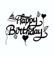 happy birthday typography vector image