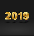 golden 2019 on black background vector image vector image