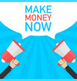 hand holding megaphone with make money now vector image vector image