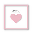 happy valentines day with paper pink heart vector image vector image