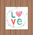 Love card on a wooden background Can be used for vector image vector image