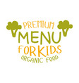 premium kids organic food cafe special menu for vector image vector image
