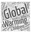 Global Warming and Our Children Word Cloud Concept vector image vector image