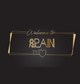 spain welcome to golden text neon lettering vector image