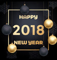2018 happy new year luxury gold glitter greeting vector image