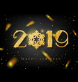2019 happy new year greeting card with gold vector image
