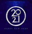 2021 happy new year card with silver ball and glit vector image vector image