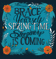 brace yourself spring time sleepiness is coming vector image vector image