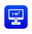 Monitor with einstein formula icon digital blue