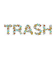 trash typography rubbish lettering letters from vector image vector image