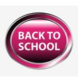 Back to school button vector image vector image
