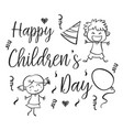 happy childrens day with kid character vector image
