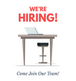 we are hiring flat color poster template vector image