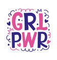 girl power hand drawn lettering design vector image vector image