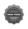 grey raw food badge on white background vector image vector image