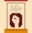 happy labor day card with hand fist vector image vector image