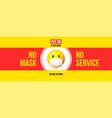 no mask no services warning sign with emoji face vector image vector image