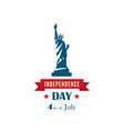 statue of liberty for 4th of july independence vector image vector image