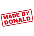 Made by Donald Rubber Stamp vector image vector image