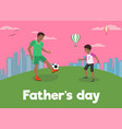 flat banner fathers day dad loves son vector image vector image