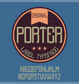 vintage label font named porter vector image vector image