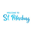 welcome to st petersburg lettering banner hand vector image vector image