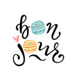 bonjour slogan print with cute macaroons vector image vector image