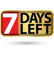 7 days left gold sign vector image vector image