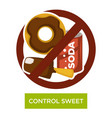 control sweet and sugar-containing food and drink vector image vector image