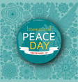 international peace day background with ornate vector image vector image