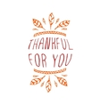 Thankful for you - typographic element vector image