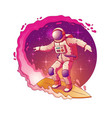 astronaut surfing in outer space cartoon vector image