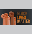black lives matter different race men fists up in vector image