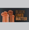 black lives matter different race men fists up vector image