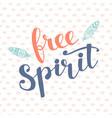 free spirit modern hand lettering vector image vector image
