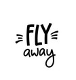 fly away paper cutout shirt quote lettering vector image vector image