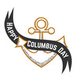 happy columbus day logo sign with anchor symbol vector image vector image