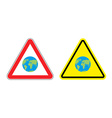 Warning sign attention to Earth Yellow danger vector image