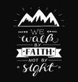 hand lettering with bible verse we walk by faith vector image vector image