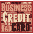 Business Credit Cards for Those With Bad Credit vector image vector image