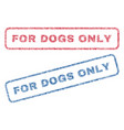 for dogs only textile stamps vector image vector image