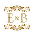 e and b vintage initials logo symbol vector image