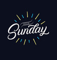 hello sunday hand written lettering quote vector image vector image
