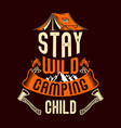 stay wild camping child vector image vector image