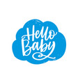 hello baslogan handwritten on fluffy cloud vector image