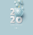 2020 new year sign with 3d hanging baubles vector image vector image