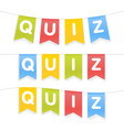quiz word on pennants on rope vector image vector image