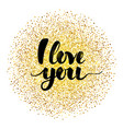 i love you lettering with gold vector image vector image